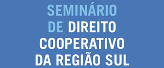 II Seminário de Direito Cooperativo da Região Sul abre inscrições