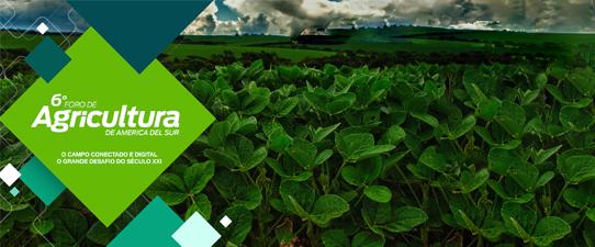 Tecnologia e produção são debatidos no 6º Fórum de Agricultura da América do Sul