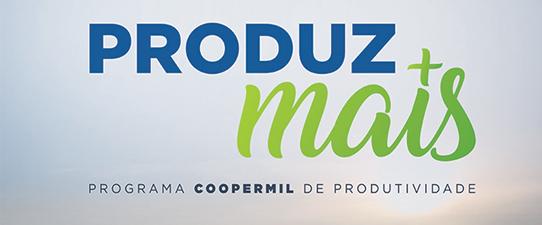 """Coopermil lança  """"Produz Mais – Programa Coopermil de Produtividade"""""""