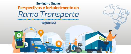 Inscrições abertas para o Seminário Online do Ramo Transporte da Região Sul