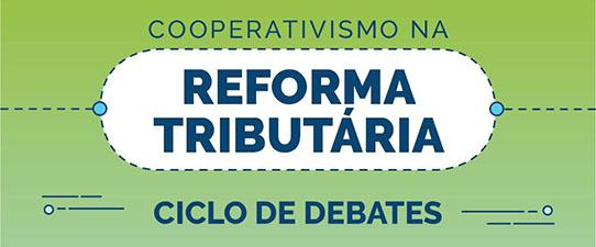 Reforma Tributária é tema de ciclo de debates