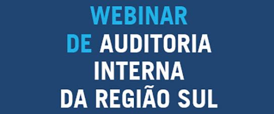 Webinar de Auditoria Interna da Região Sul está com inscrições abertas