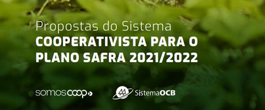 Conheça as propostas do cooperativismo para o Plano Safra 2021/2022