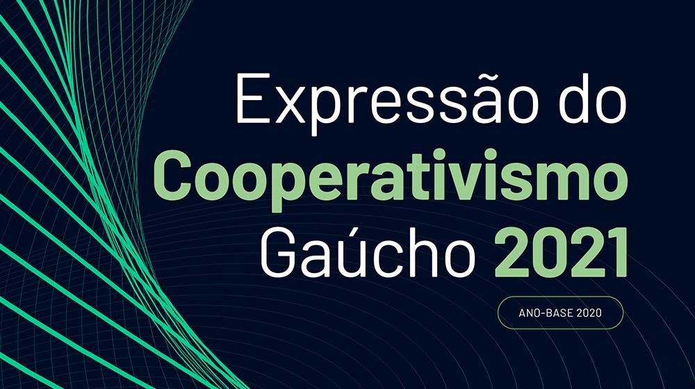 Expressão do Cooperativismo Gaúcho 2021 – Ano-base 2020
